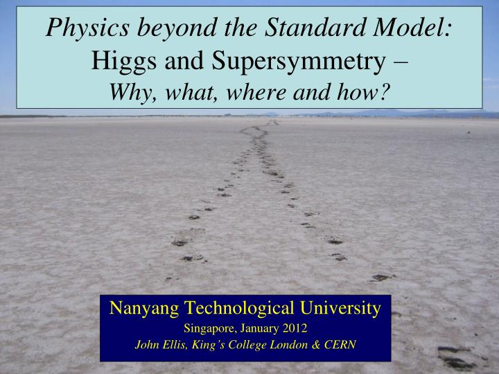 physics beyond the standard model higgs and supersymmetry why what where and how n.
