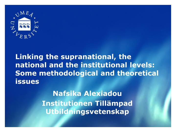 the relationship between national and supranational levels Relationship between national governments and supranational regional courts like the european court of justice (ecj), the european court of human rights (ecthr), and the inter-american court of human rights (iacthr.