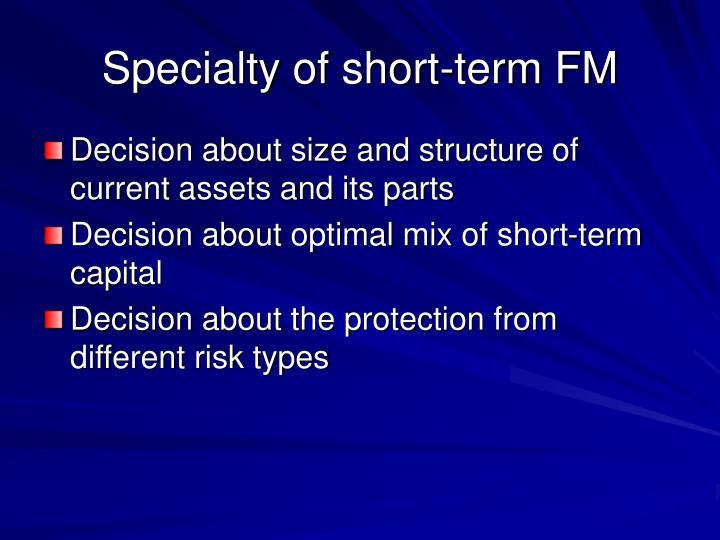 Specialty of short-term FM