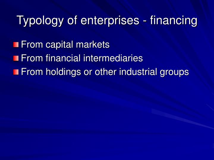 Typology of enterprises - financing