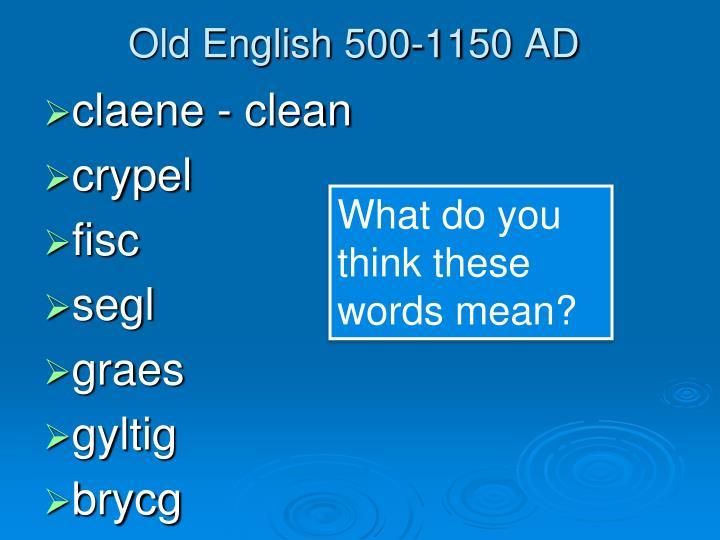 Old english 500 1150 ad