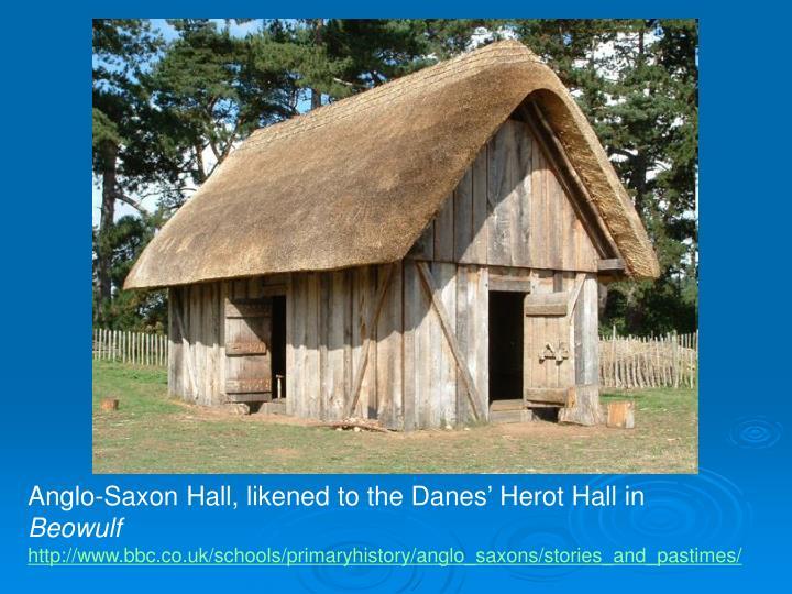 Anglo-Saxon Hall, likened to the Danes