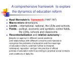 a comprehensive framework to explore the dynamics of education reform