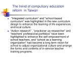 the trend of compulsory education reform in taiwan1