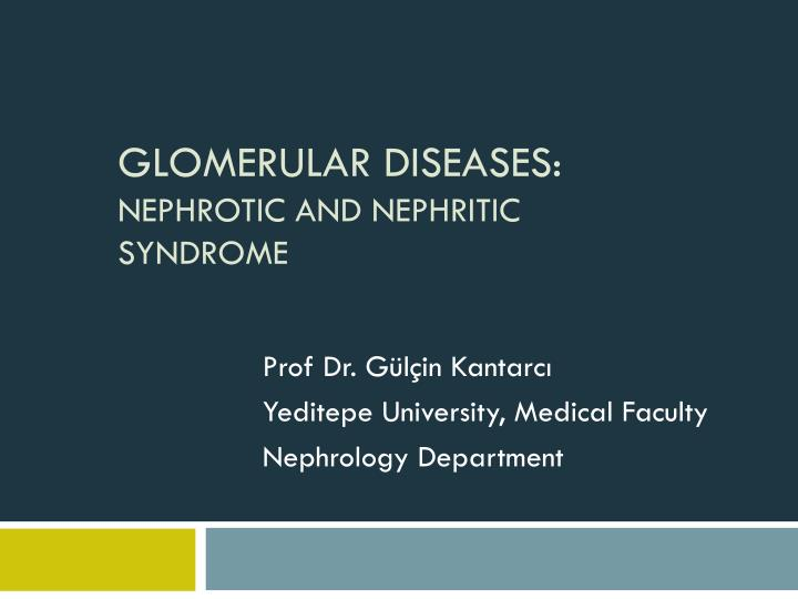glomerular diseases nephrotic and nephritic syndrome n.