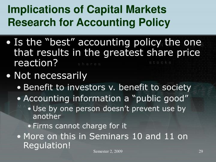 Implications of Capital Markets Research for Accounting Policy
