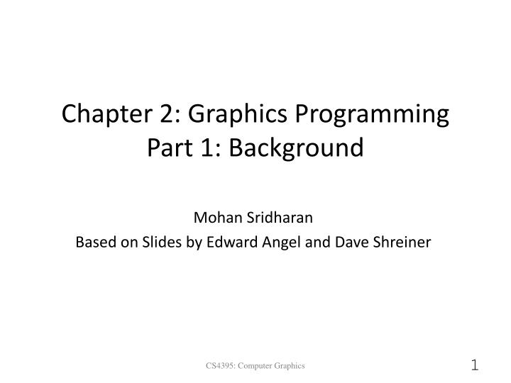 PPT - Chapter 2: Graphics Programming Part 1: Background