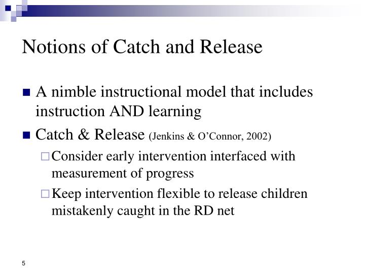 Notions of Catch and Release