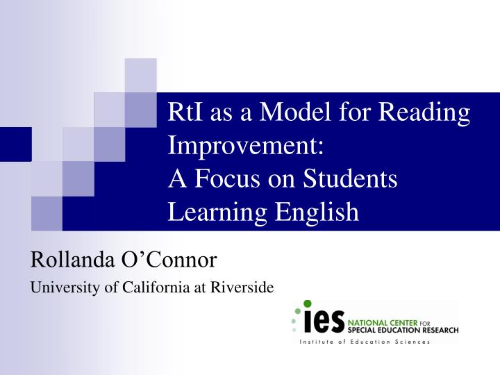 Rti as a model for reading improvement a focus on students learning english