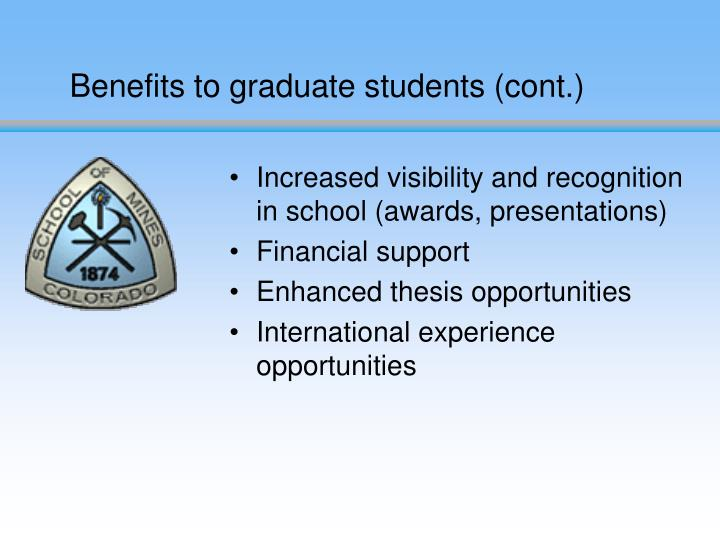 Benefits to graduate students (cont.)
