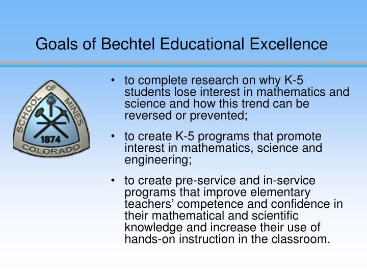Goals of Bechtel Educational Excellence