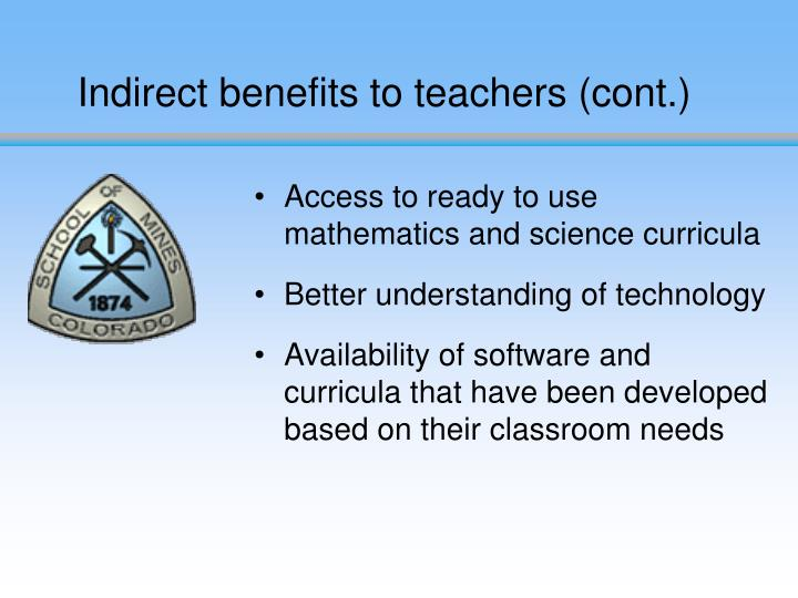 Indirect benefits to teachers (cont.)