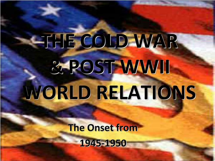 the cold war post wwii world relations n.