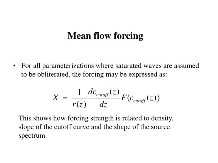 Mean flow forcing