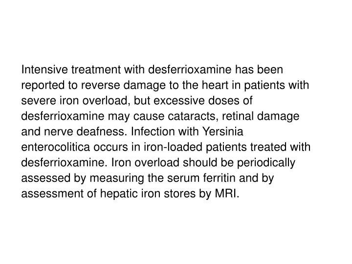 Intensive treatment with desferrioxamine has been