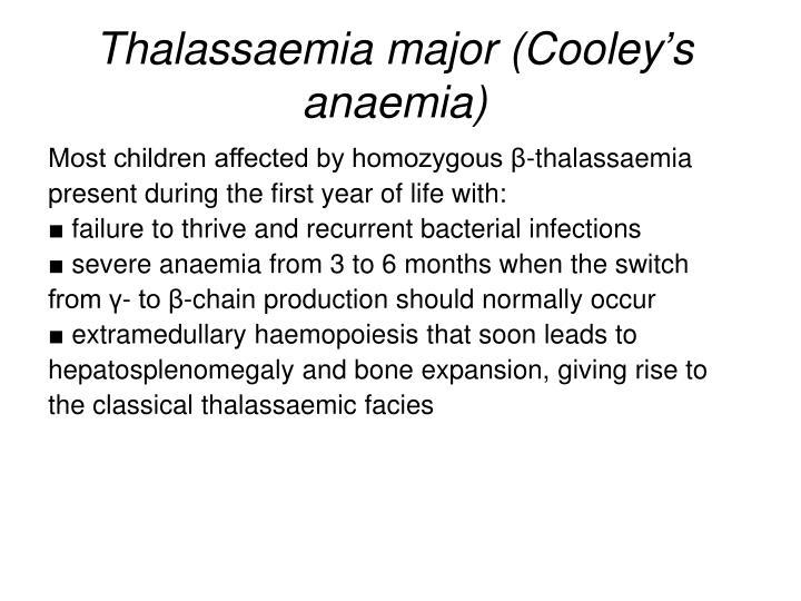Thalassaemia major (Cooley's anaemia)