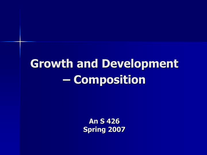 growth and development composition an s 426 spring 2007 n.