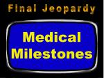 medical milestones