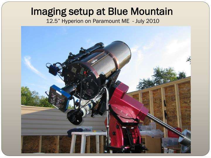 Imaging setup at blue mountain 12 5 hyperion on paramount me july 2010