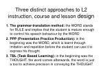 three distinct approaches to l2 instruction course and lesson design