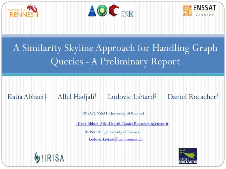 A similarity skyline approach for handling graph queries a preliminary report
