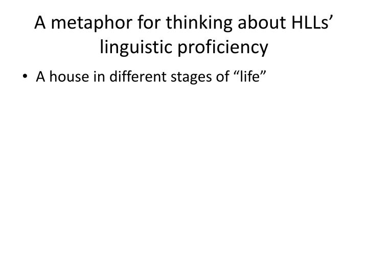 A metaphor for thinking about HLLs