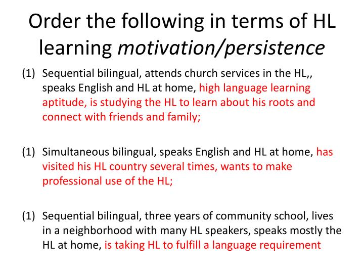 Order the following in terms of HL learning