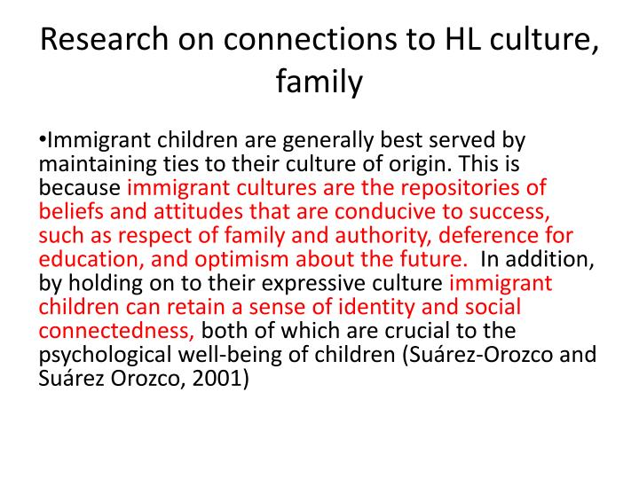 Research on connections to HL culture, family