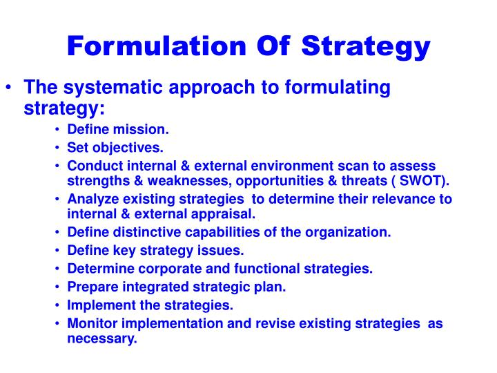 approaches to strategy formulation Strategic analysis tools topic gateway series 3 strategic analysis tools definition and concept strategic analysis is: ' the process of conducting research on the business environment within which.