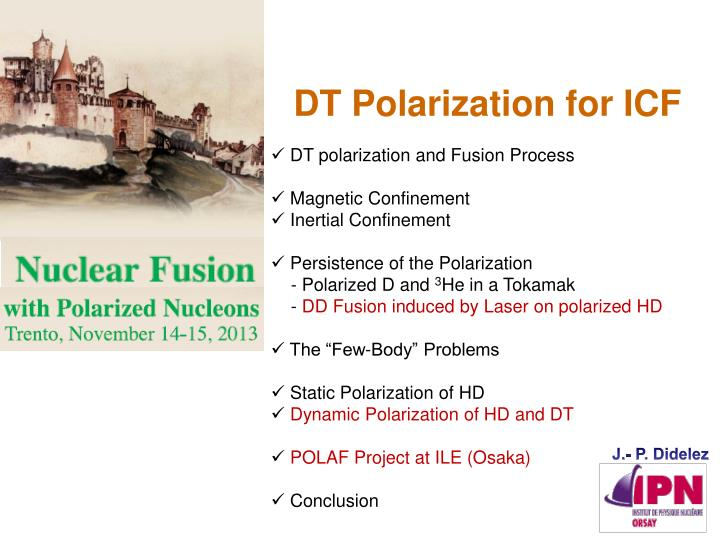 DT Polarization for ICF