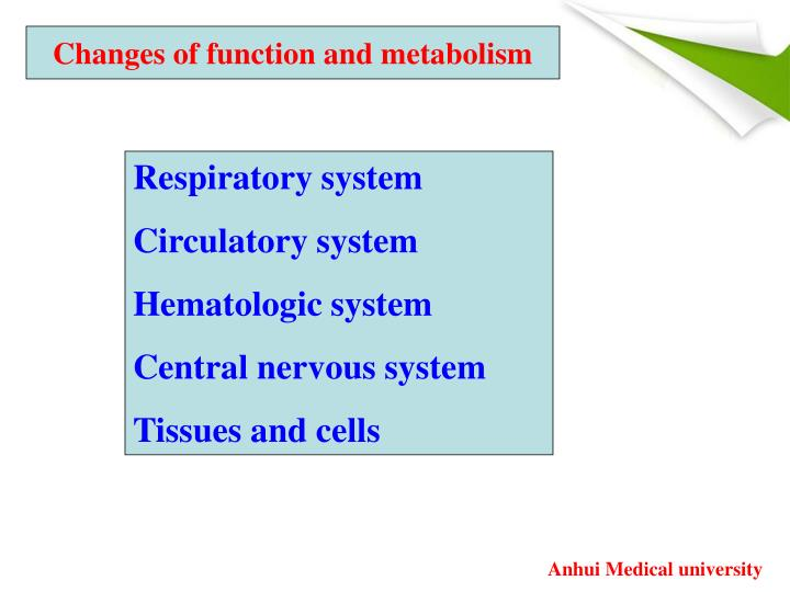 Changes of function and metabolism