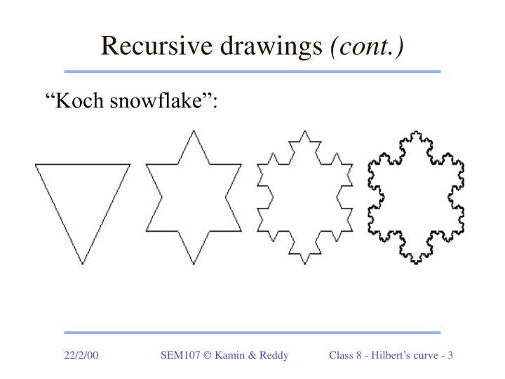 Recursive drawings cont