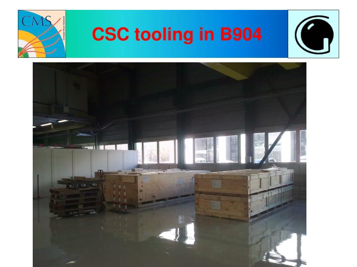 CSC tooling in B904