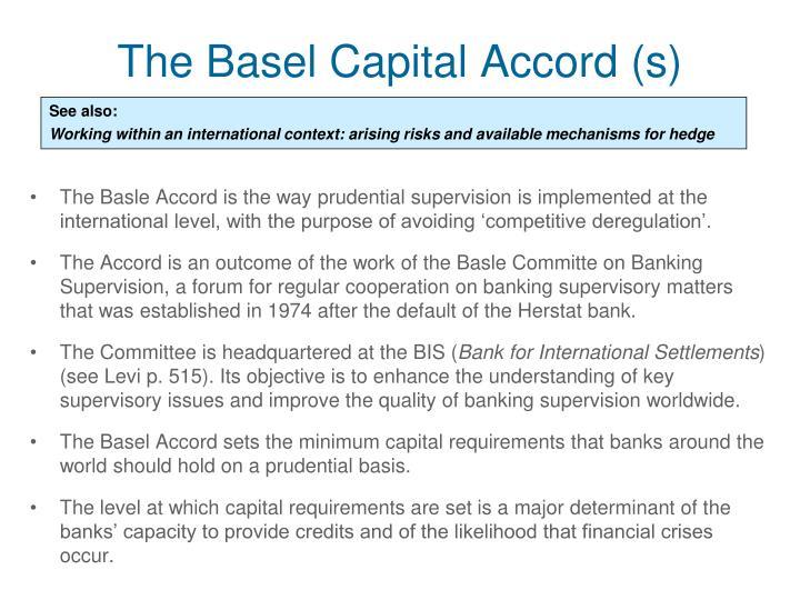 The Basel Capital Accord (s)