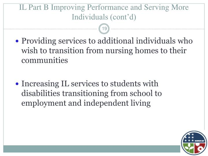 IL Part B Improving Performance and Serving More Individuals (cont'd)