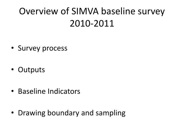 Overview of simva baseline survey 2010 2011