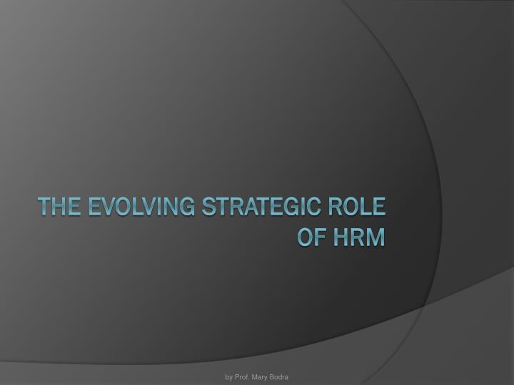 the evolving strategic role of hrm n.