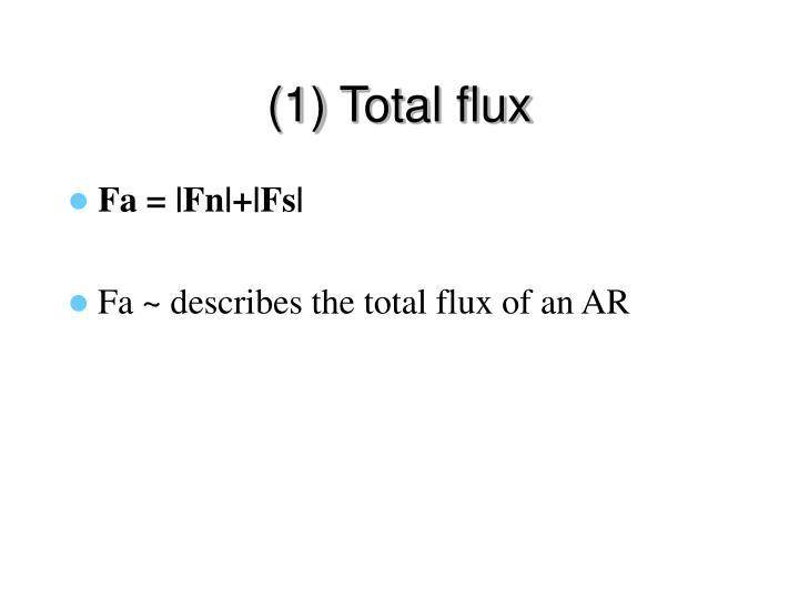 (1) Total flux