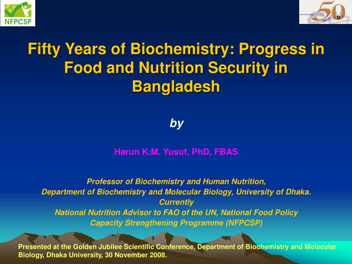 fifty years of biochemistry progress in food and nutrition security in bangladesh n.