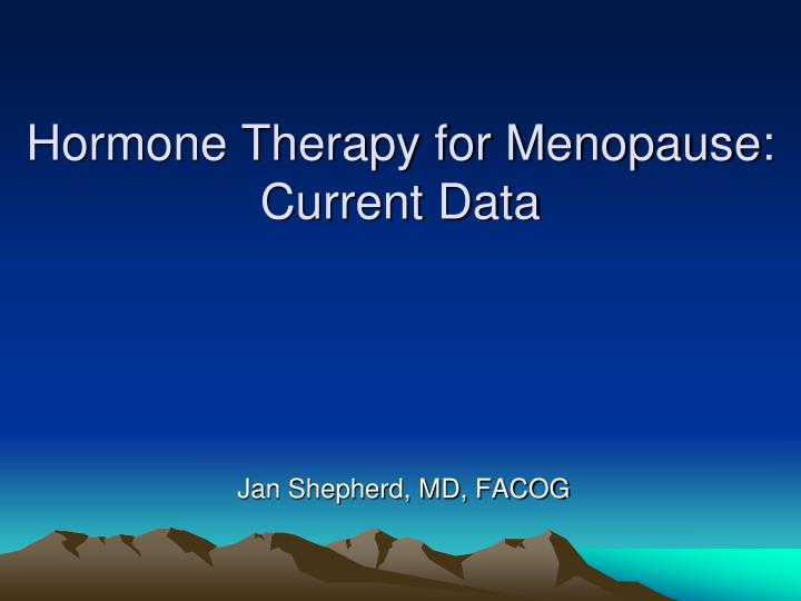 hormone therapy for menopause current data