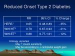 reduced onset type 2 diabetes