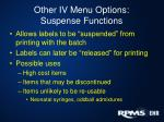 other iv menu options suspense functions