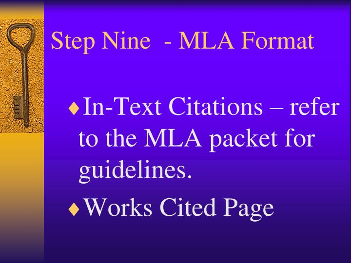 In-Text Citations – refer to the MLA packet for guidelines.