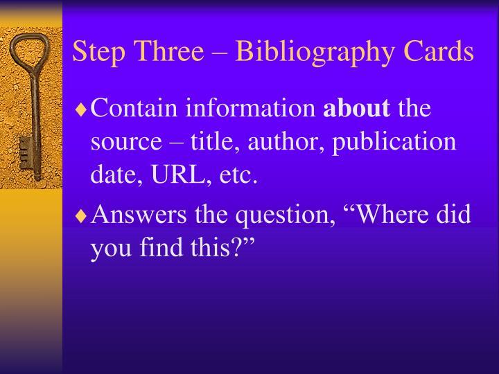 Step Three – Bibliography Cards