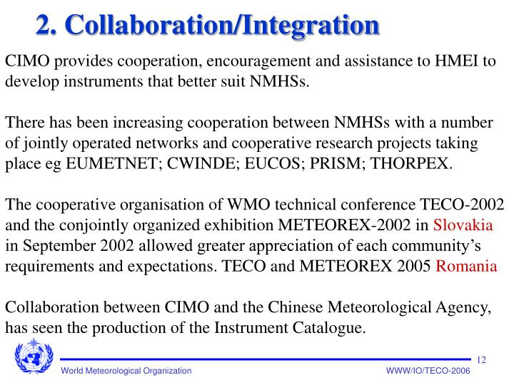 CIMO provides cooperation, encouragement and assistance to HMEI to develop instruments that better suit NMHSs.