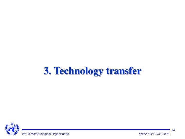 3. Technology transfer
