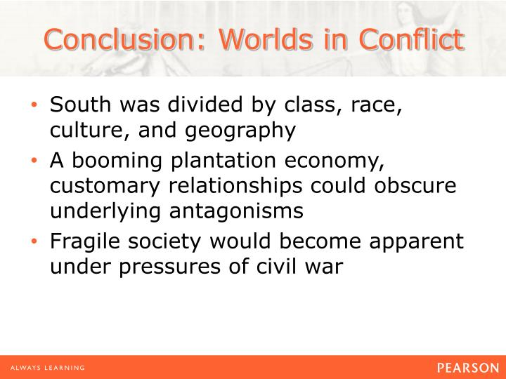 Conclusion: Worlds in Conflict