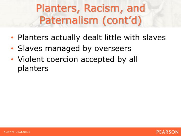 Planters, Racism, and