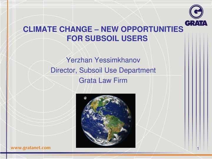 CLIMATE CHANGE – NEW OPPORTUNITIES FOR SUBSOIL USERS
