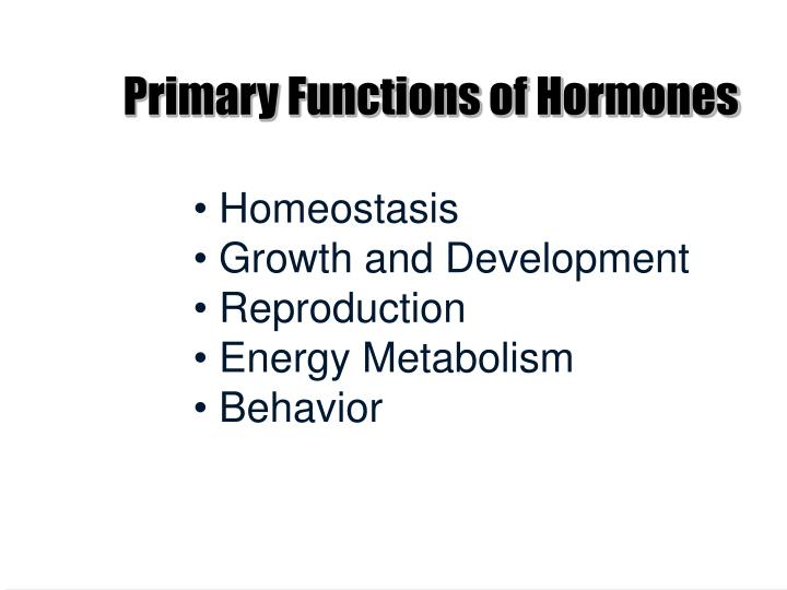 Primary functions of hormones